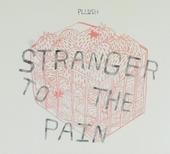 Stranger to the pain
