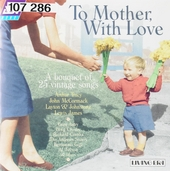To mother with love : A bouquet of 25 vintage songs