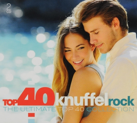 Top 40 knuffelrock : the ultimate top 40 collection