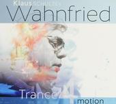 Klaus Schulze's Wahnfried : Trance 4 motion