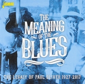 The meaning of the blues : the legacy of Paul Oliver 1927-2017