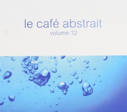 Le café abstrait. vol.12