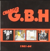 Charged G.B.H. 1981-1984
