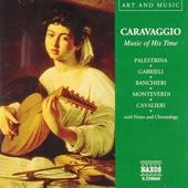 Caravaggio : music of his time : Palestrina, Gabrieli, Banchieri, Monteverdi, Cavalieri