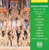 Riemenschneider : music of his time : Mouton, Finck, Hofhaimer, Walter, Stoltzer, Isaac, Lapicida, Obrecht, Ockegem