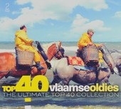 Top 40 Vlaamse oldies : the ultimate top 40 collection