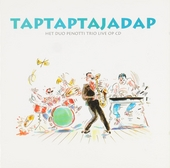 Taptaptajadap : Het duo penotti trio live op cd