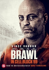 Brawl in cell block 99 / written and directed by S. Craig Zahler