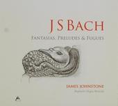 Fantasias, preludes & fugues