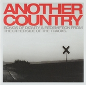 Another country : Songs of dignity and redemption from the other side of the tracks