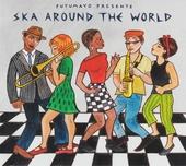 Putumayo presents : Ska around the world
