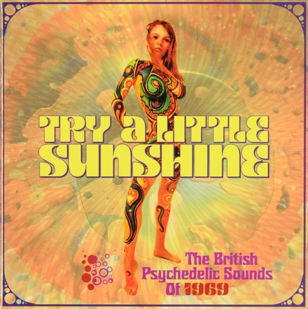Try a little sunshine : The British psychedelic sounds of 1969