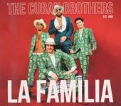 The Cuban Brothers La Familia