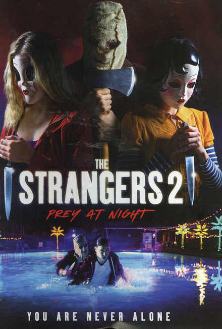 The strangers 2 : prey at night