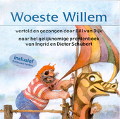 Woeste Willem : Naar het gelijknamige prentenboek van Ingrid en Dieter Schubert