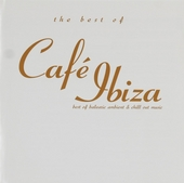 The best of Café Ibiza : Best of balearic ambient & chill out music
