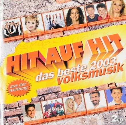 Hit auf Hit : Das beste 2003 Volksmusik