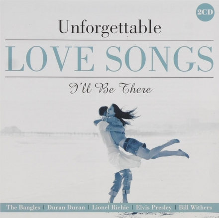 Unforgettable love songs : I'll be there