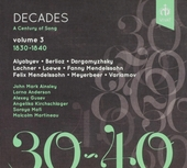 Decades : a century of song. Volume 3, 1830-1840