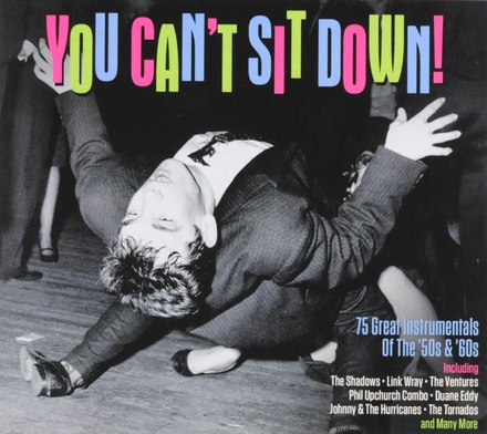 You can't sit down! : 75 great instrumentals of the '50s & '60s