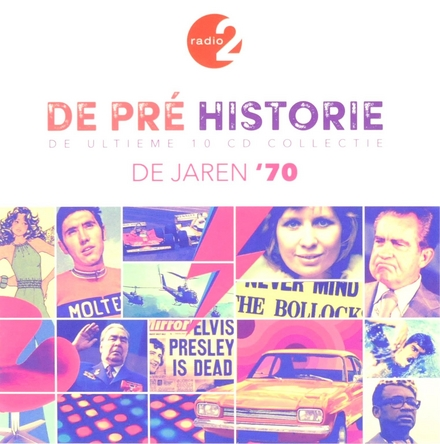 De pré historie : de jaren '70 : de ultieme 10 cd collectie. [Vol. 1]