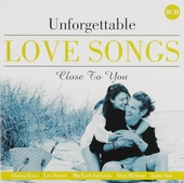 Unforgettable love songs : Close to you