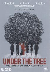 Under the tree / directed by Hafsteinn Gunnar Sigurðsson ; written by Hafsteinn Gunnar Sigurðsson [e.a.]