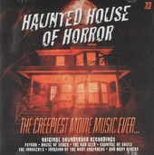 Haunted house of horror : the creepiest movie music ever... : original soundtrack recordings