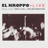 El Kroppo live