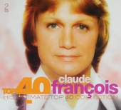 Top 40 Claude François : his ultimate top 40 collection
