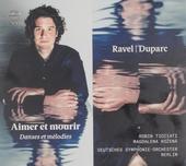 Ravel | Duparc : aimer et mourir : danses et mélodies