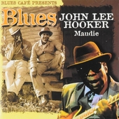 Blues cafe presents John Lee Hooker : Maudie