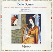 Bella domna : the medieval woman : lover, poet, patroness and saint