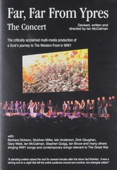 Far, far from Ypres : the concert : the critically acclaimed multi-media production of a Scot's journey to the West...