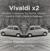 Vivaldi x2 : double concertos for horns, oboes, violin & cello, oboe & bassoon