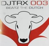 DJTRX 003 : Beatz the Dutch