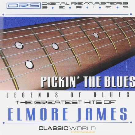 Pickin the blues : the greatest hits of Elmore James