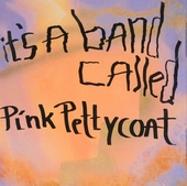 It's a band called Pink Pettycoat