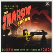 The shadow knows : 34 scary tales from the vaults of horror