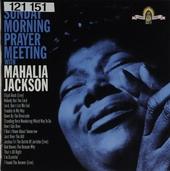Sunday morning prayer meeting with Mahalia Jacson