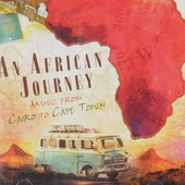 An African journey : music from Cairo to Cape Town