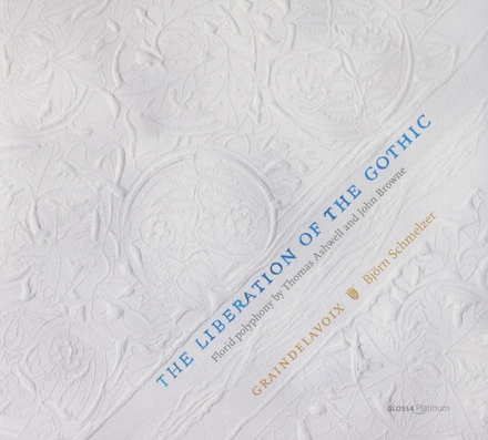 The liberation of the Gothic : florid polyphony by Thomas Ashwell and John Browne