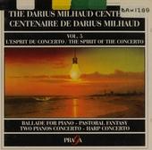 The Darius Milhaud centenary edition. Vol. 5, The spirit of the concerto