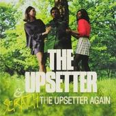 The upsetter ; Scratch the upsetter again