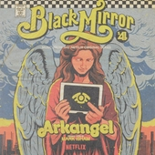 Black mirror : season 4 : Arkangel : music from the Netflix original series