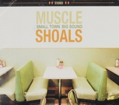 Muscle Shoals : small town big sound