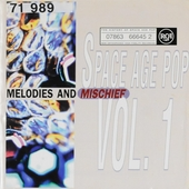 Melodies and mischief : Space age pop. vol.1