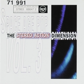 The stereo action dimension : Space age pop. vol.3