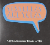 Yesterday and today : A 50th anniversary tribute to Yes