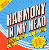 Harmony in my head : UK power pop and new wave 1977-81